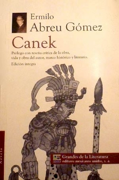 Canek book by Merida author about Yucatan historic figure <a href=></a>